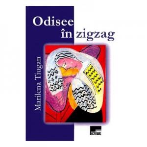 Odisee in zigzag - Marilena Tiugan