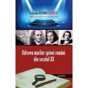 Odiseea marilor spioni romani din secolul XX - Dan-Silviu Boerescu