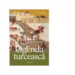 Oglinda turceasca - Viktor Horvath