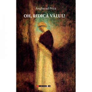 Oh, ridica valul! - Angharad Price