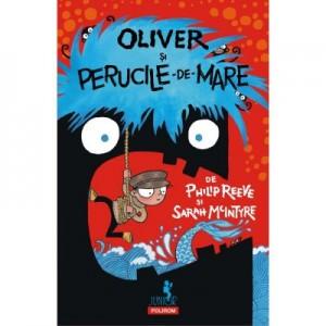 Oliver si perucile de mare - Philip Reeve, Sarah McIntyre