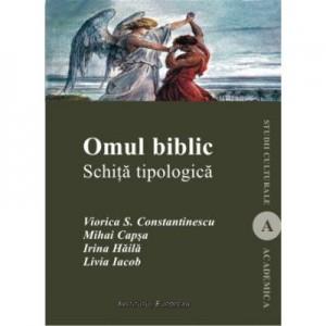 Omul biblic - Viorica S. Constantinescu, Mihai Capsa, Irina Haila, Livia Iacab