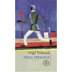 Omul presupus - Virgil Todeasa