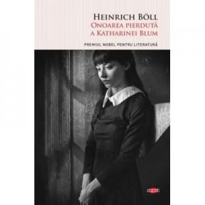 Onoarea pierduta a Katharinei Blum - Heinrich Boll