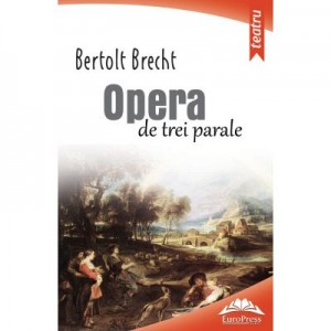 Opera de trei parale - Bertolt Brecht