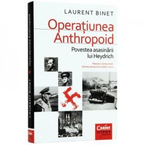 Operatiunea Anthropoid. Povestea asasinarii lui Heydrich - Laurent Binet