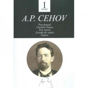 Opere I - Anton Pavlovici Cehov