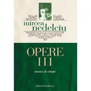 Opere III. Zmeura de cimpie - Mircea Nedelciu
