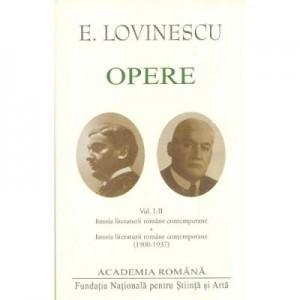 Opere (Vol. I+II) Opere. Istoria literaturii române contemporane - Eugen Lovinescu