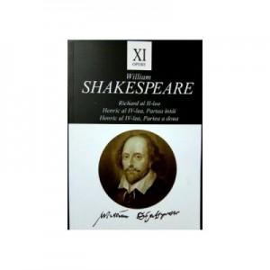Opere XI. Richard al II-lea, Henric al IV-lea - William Shakespeare
