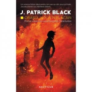 Orasul Noua in flacari (Seria Ciocnirea Taramurilor, partea I) - J. PATRICK BLACK