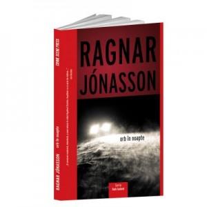 Orb in noapte - Ragnar Jonasson