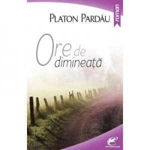 Ore de dimineata - Platon Pardau