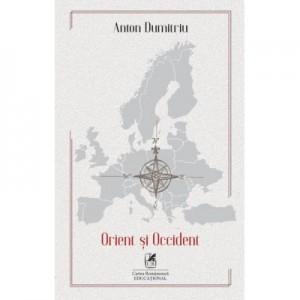 Orient si Occident - Anton Dumitriu
