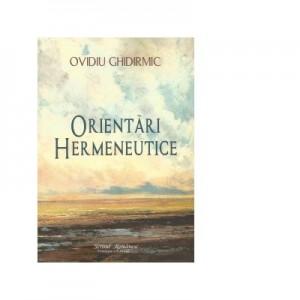 Orientari hermeneutice - Ovidiu Ghidirmic