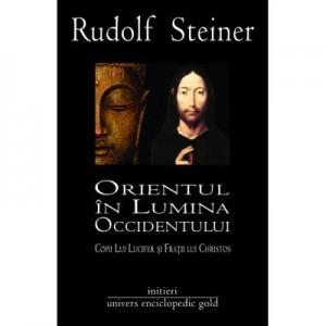 ORIENTUL IN LUMINA OCCIDENTULUI (RUDOLF STEINER)