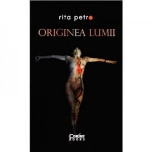 Originea lumii - Rita Petro