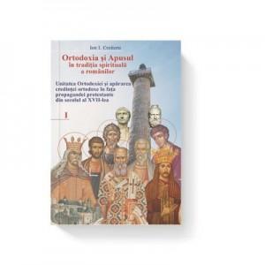 Ortodoxia si Apusul in traditia spirituala a romanilor, volumul I - Ion I. Croitoru