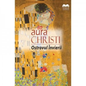Ostrovul Invierii. Roman in versuri - Aura Christi