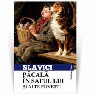 Pacala in satul lui si alte povesti - Ioan Slavici