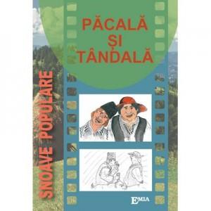 Pacala si Tandala, snoave populare. Ilustratii de Flavius Stoia