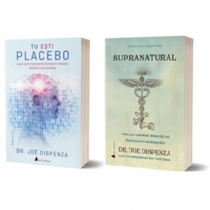 Pachet 2 carti: Supranatural si Tu esti Placebo, autor Joe Dispenza