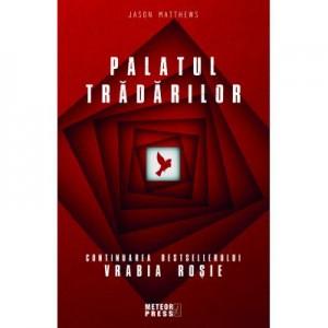 Palatul tradarilor - Jason Matthews