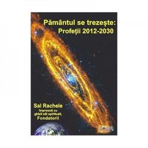 Pamantul se trezeste. Profetii 2012-2030. Sal Rachele impreuna cu ghizii sai spirituali, Fondatorii