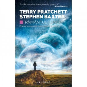 Pamantul lung (Seria Pamantul lung, partea I) - Stephen Baxter