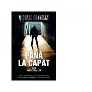 Pana la capat. Seria Mickey Haller (Editie de buzunar) - Michael Connelly