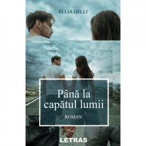 Pana la capatul lumii (eBook) - Ellia Delli