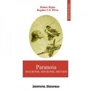 Paranoia. Diacronie, sincronie, metoda - Remus Bejan, Bogdan C. S. Pirvu