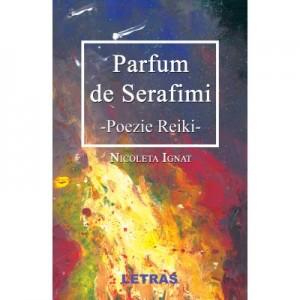 Parfum de serafimi. Poezie Reiki - Nicoleta Ignat