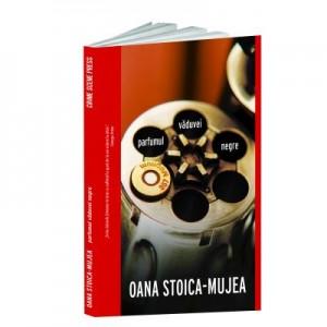 Parfumul vaduvei negre - Oana Stoica-Mujea