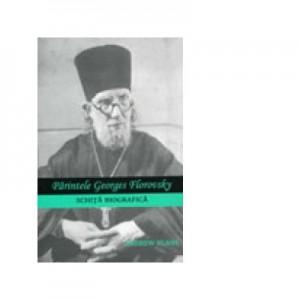 Parintele Georges Florovsky. Schita biografica - Andrew Blane