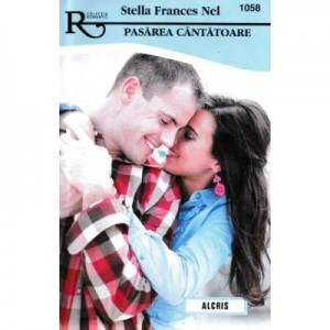 Pasarea cantatoare - Stella Frances Nel