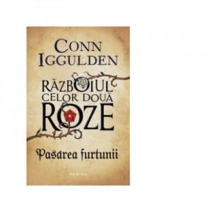Pasarea furtunii (Seria Razboiul celor doua roze, partea I) - Conn Iggulden