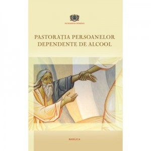 Pastoratia persoanelor dependente de alcool - Pr. Iulian Negru, Floyd Frantz, Nicoleta Amariei