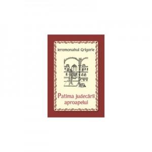 Patima judecarii aproapelui - Ieromonahul Grigorie