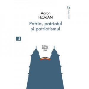 Patria, patriotul si patriotismul - Aaron Florian