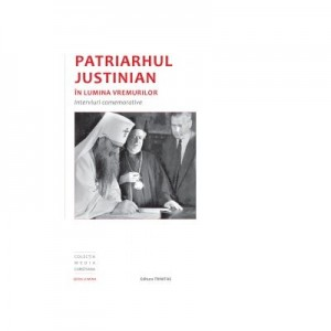 Patriarhul Justinian in lumina vremurilor - interviuri comemorative - Diacon Alexandru Briciu