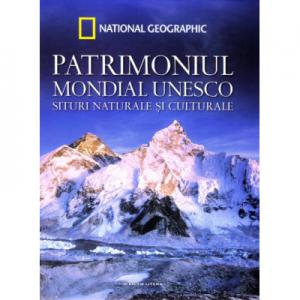 Patrimoniul Mondial UNESCO. Situri naturale si culturale. Vol. 3