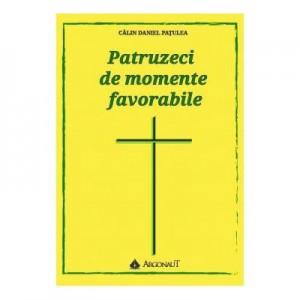 Patruzeci de momente favorabile - Calin-Daniel Patulea