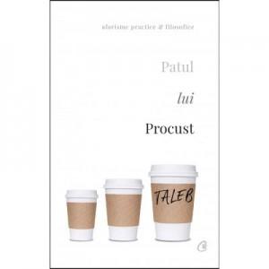 Patul lui Procust. Aforisme practice si filozofice. Editia a II-a, revizuita - Nassim Nicholas Taleb