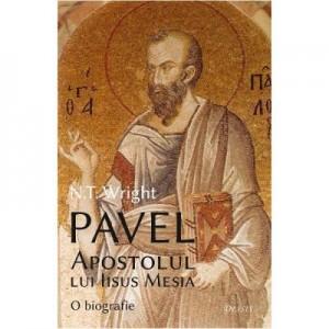 Pavel, Apostolul lui Iisus Mesia - N. T. Wright