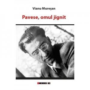 Pavese, omul jignit - Vianu Muresan