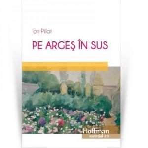 Pe Arges in sus - Ion Pillat