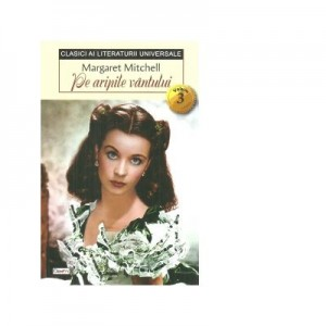 Pe aripile vantului, volumul 3 - Margaret Mitchell