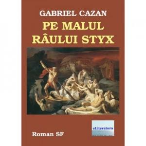 Pe malul raului Styx - Gabriel Cazan