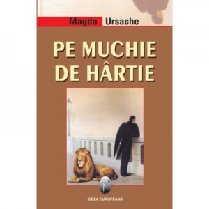 Pe muchie de hartie - Magda Ursache